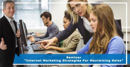Seminar Internet Marketing Strategies For Maximizing Sales