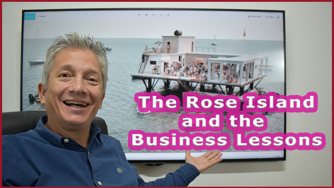 The Rose Island and The Business Lessons