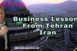 Business Lessons from Tehran - Iran