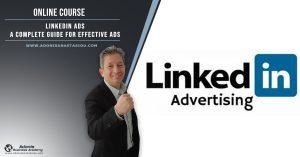 LinkedIn Ads. A Complete Guide for Effective LinkedIn Ads